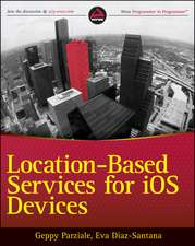 Location–Based Services for iOS Devices: A Practical Advanced Guide to Build Geolocalized Mobile Apps