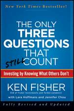 The Only Three Questions That Still Count: Investing By Knowing What Others Don′t