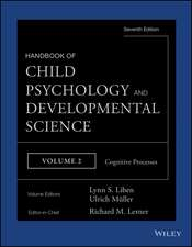 Handbook of Child Psychology and Developmental Science: Cognitive Processes