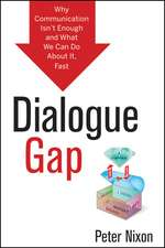 Dialogue Gap: Why Communication Isn't Enough and What We Can Do About It, Fast