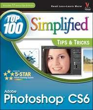 Photoshop CS6:  Top 100 Simplified Tips & Tricks