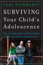 Surviving Your Child′s Adolescence: How to Understand, and Even Enjoy, the Rocky Road to Independence