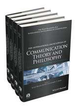 The International Encyclopedia of Communication Theory and Philosophy: 4 Volume Set