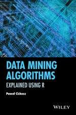 Data Mining Algorithms: Explained Using R
