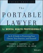 The Portable Lawyer for Mental Health Professionals: An A–Z Guide to Protecting Your Clients, Your Practice, and Yourself