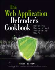 Web Application Defender′s Cookbook: Battling Hackers and Protecting Users