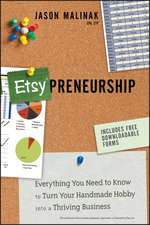 Etsy–preneurship: Everything You Need to Know to Turn Your Handmade Hobby into a Thriving Business