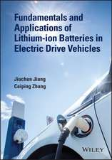 Fundamentals and Applications of Lithium–ion Batteries in Electric Drive Vehicles