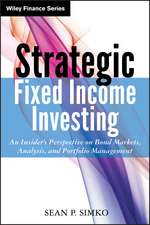 Strategic Fixed Income Investing: An Insider′s Perspective on Bond Markets, Analysis, and Portfolio Management
