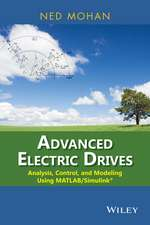 Advanced Electric Drives: Analysis, Control, and Modeling Using MATLAB / Simulink