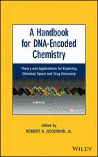A Handbook for DNA–Encoded Chemistry: Theory and Applications for Exploring Chemical Space and Drug Discovery