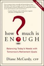How Much Is Enough?: Balancing Today′s Needs with Tomorrow′s Retirement Goals