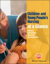 Children and Young People′s Nursing at a Glance