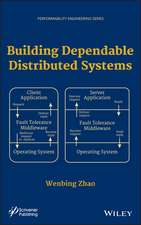 Building Dependable Distributed Systems