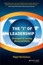 "The ""I"" of Leadership: Strategies for Seeing, Being and Doing"