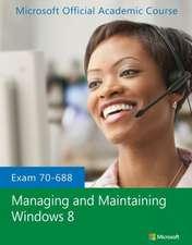 Exam 70–688 Managing and Maintaining Windows 8