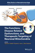 The Functions, Disease–Related Dysfunctions, and Therapeutic Targeting of Neuronal Mitochondria