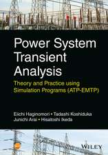 Power System Transient Analysis: Theory and Practice using Simulation Programs (ATP–EMTP)
