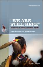 """""""We Are Still Here"""": American Indians Since 1890"""