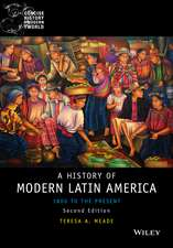 History of Modern Latin America: 1800 to the Present