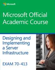 Exam 70–413 Designing and Implementing a Server Infrastructure