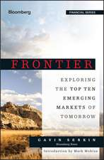 Frontier: Exploring the Top Ten Emerging Markets of Tomorrow