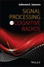 Signal Processing for Cognitive Radios