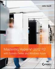 Mastering Hyper–V 2012 R2 with System Center and Windows Azure