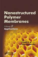 Nanostructured Polymer Membranes, Volume 2: Applications
