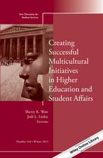 Creating Successful Multicultural Initiatives in Higher Education and Student Affairs: New Directions for Student Services, Number 144