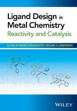 Ligand Design in Metal Chemistry: Reactivity and Catalysis