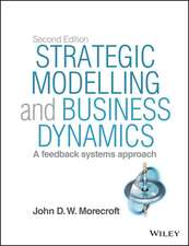 Strategic Modelling and Business Dynamics: A feedback systems approach + Website