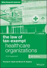 The Law of Tax–Exempt Healthcare Organizations 2016 Supplement