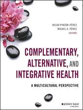 Complementary, Alternative, and Integrative Health: A Multicultural Perspective