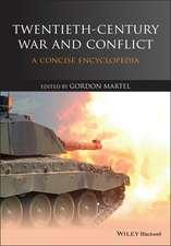 Twentieth–Century War and Conflict: A Concise Encyclopedia