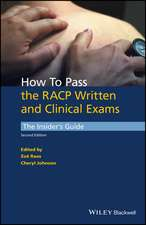 How to Pass the RACP Written and Clinical Exams: The Insider′s Guide