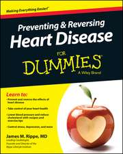 Preventing and Reversing Heart Disease for Dummies:  Get Clear, Get Free, and Get Going in Your Career, Business, and Life!