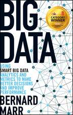 Big Data: Using SMART Big Data, Analytics and Metrics To Make Better Decisions and Improve Performance. Managment Book of the Year