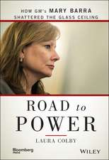 Road to Power: How GM′s Mary Barra Shattered the Glass Ceiling