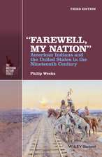 """Farewell, My Nation"": American Indians and the United States in the Nineteenth Century"