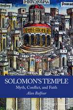 Solomon′s Temple: Myth, Conflict, and Faith