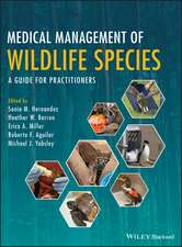 Medical Management of Wildlife Species: A Guide for Veterinary Practitioners