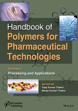 Handbook of Polymers for Pharmaceutical Technologies: Processing and Applications