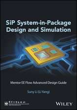 SiP System–in–Package Design and Simulation: Mentor EE Flow Advanced Design Guide