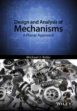 Design and Analysis of Mechanisms: A Planar Approach