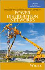 Live–Line Operation and Maintenance of Power Distribution Networks