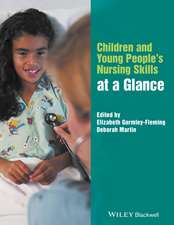 Children and Young People′s Nursing Skills at a Glance