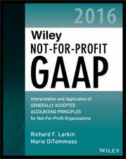 Wiley Not–for–Profit GAAP 2016: Interpretation and Application of Generally Accepted Accounting Principles