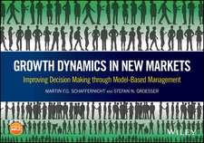 Growth Dynamics in New Markets: Successful Real Decision Making through Model–Based Management