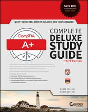 CompTIA A+ Complete Deluxe Study Guide: Exams 220–901 and 220–902